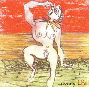 Loverly Life  - the Lovely Band