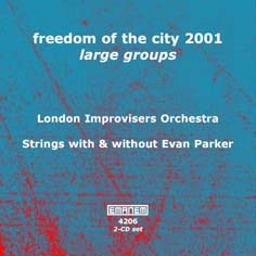 London Improvisers Orchestra  Large Groups.  Freedom of the city festival 2001