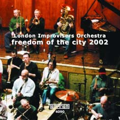 London Improvisers Orchestra  --  Freedom of the City festival 2002